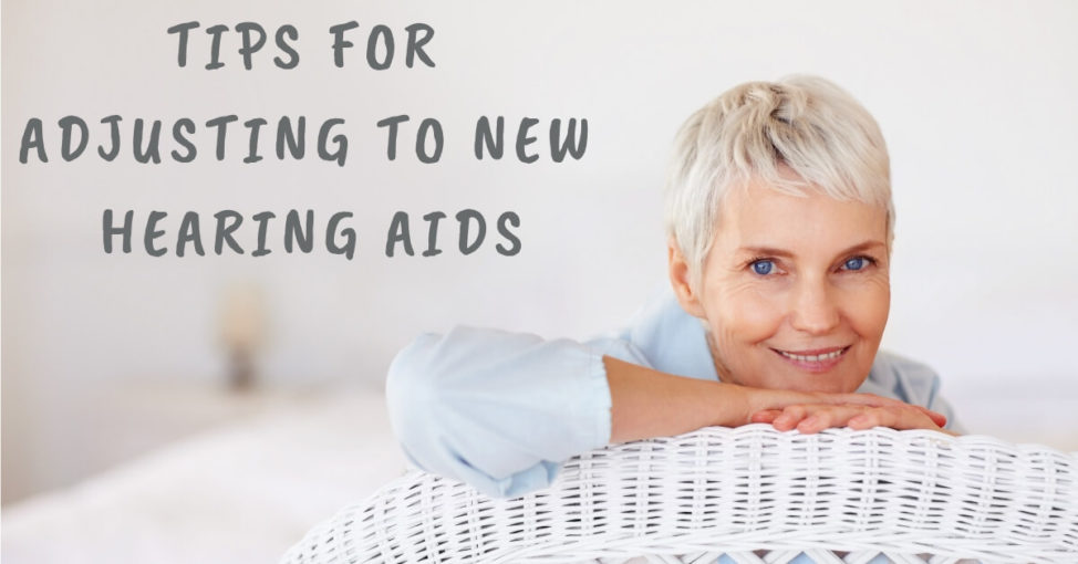 Tips for Adjusting to New Hearing Aids