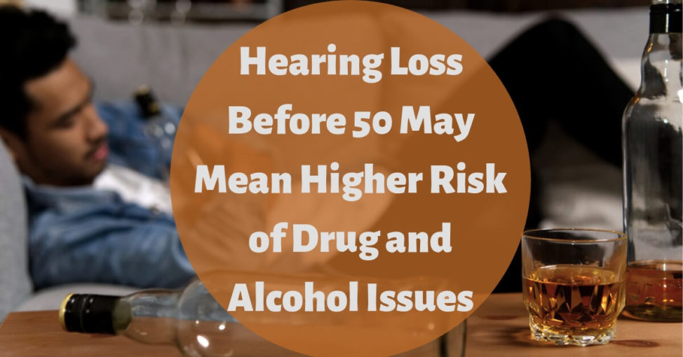 Hearing Loss Before 50 May Mean Higher Risk of Drug and Alcohol Issues