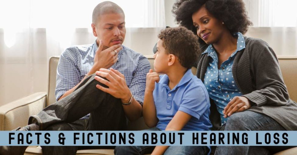 Facts and Fictions about Hearing Loss