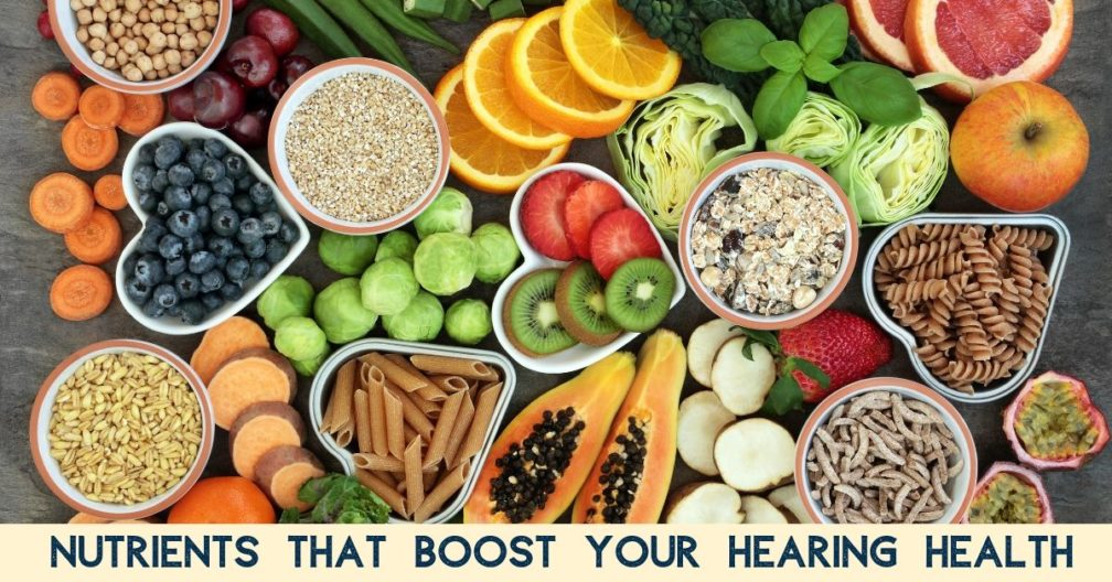 Nutrients That Boost Your Hearing Health