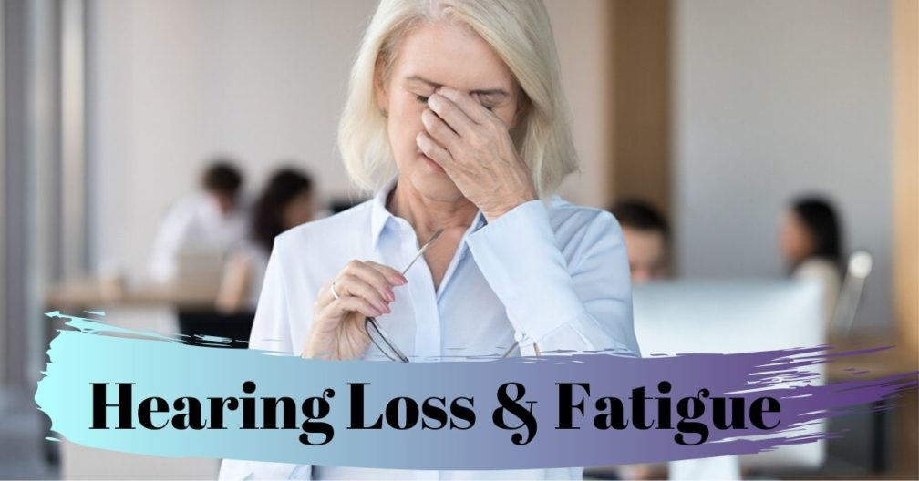 Hearing Loss and Listening Fatigue